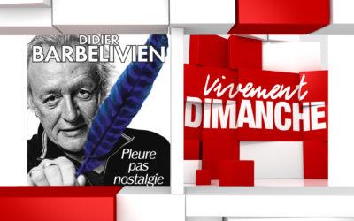 Chroniques Vivement Dimanche du 06/10/2019 Didier Barbelivien
