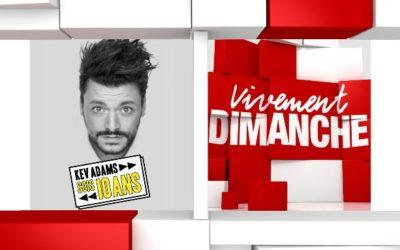 Chroniques  Vivement Dimanche du 26/04/2020 Rediff. Kev Adams